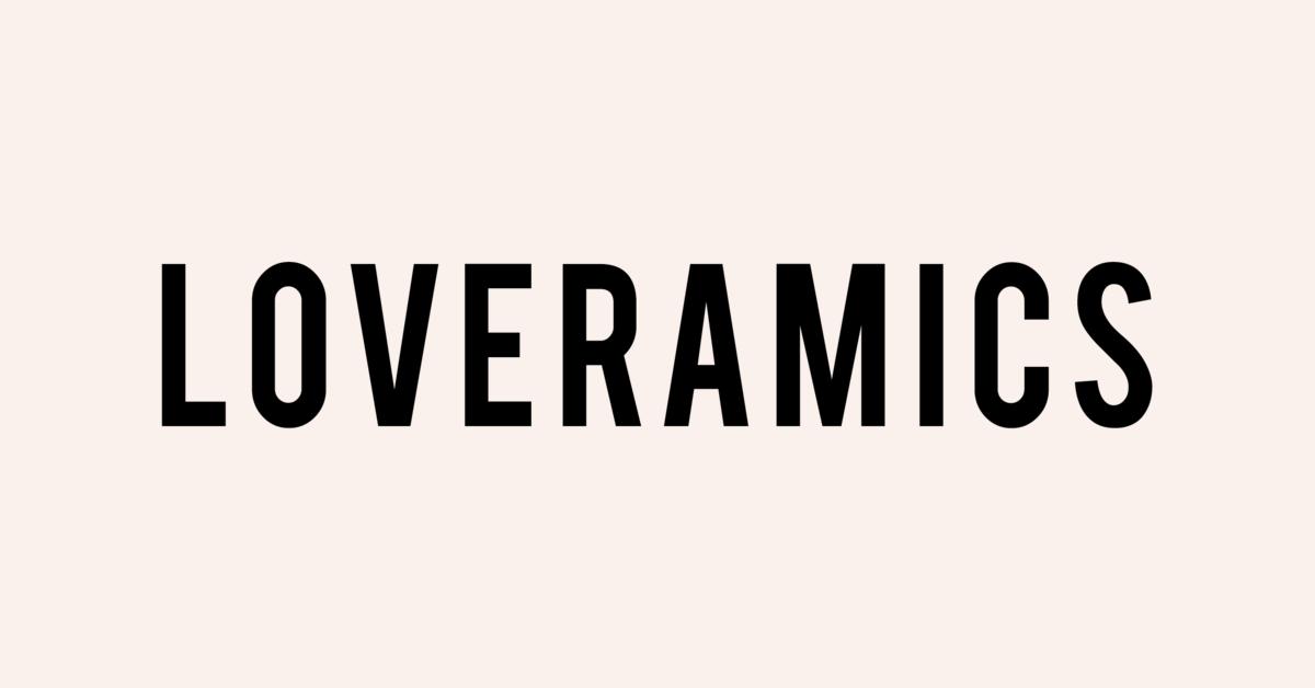 Loveramics
