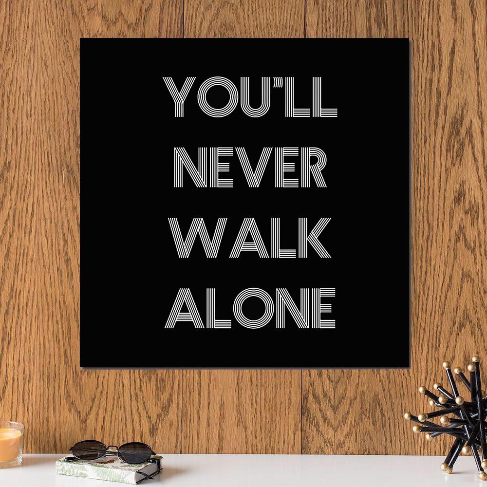 لوحة اقتباس أجنبي لن تمشي وحيدا أبدا خشب ام دي اف مقاس 30x30 سنتيمتر